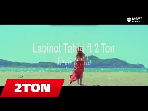Labinot Tahiri feat 2TON - Krejt ti fala
