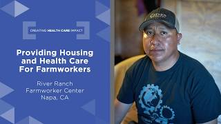 Providing Housing and Healthcare to Farmworkers