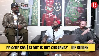 The Joe Budden Podcast - Clout Is Not Currency