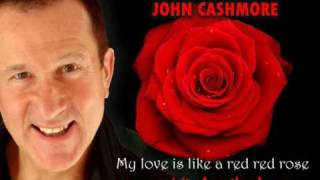 My Love is Like a Red Red Rose John Cashmore