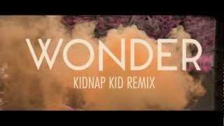 Naughty Boy - Wonder Ft Emeli Sandé (Kidnap Kid Remix)