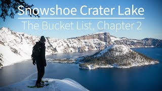 Snowshoe Crater Lake | The Bucket List, Chapter 2