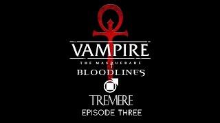 VTMB - Tremere - Episode 3
