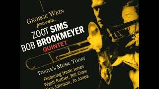 Zoot Sims & Bob Brookmeyer Quintet  - Tonite's Music Today ( Full Album )