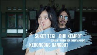 [ KERONCONG DANGDUT ] SUKET TEKI - DIDI KEMPOT COVER BY REMEMBER ENTERTAINMENT