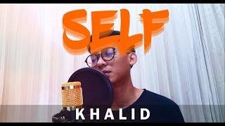 KHALID   SELF (COVER)