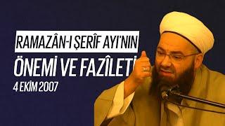 Ramazân-ı Şerîf Ayı'nın Önemi ve Fazîleti (Fetih Mescidi) 4 Ekim 2007