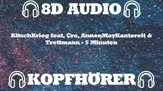 KitschKrieg Feat. Cro, AnnenMayKantereit & Trettmann - 5 Minuten (8D AUDIO)