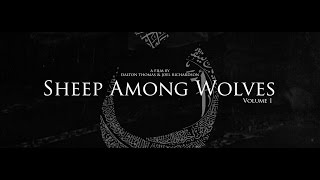 Sheep Among Wolves: Volume One