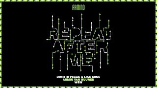 Dimitri Vegas & Like Mike X Armin Van Buuren X W&W   Repeat After Me (Extended Mix)