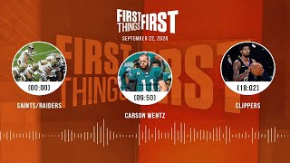Saints/Raiders, Carson Wentz, Clippers (9.22.20)   FIRST THINGS FIRST Audio Podcast