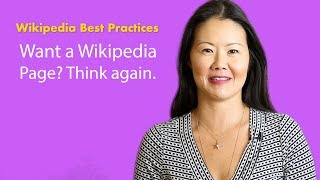 Why You Don't Want a Wikipedia Page