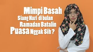 Mimpi Basah Siang Hari saat Ramadan Membatalkan Puasa?