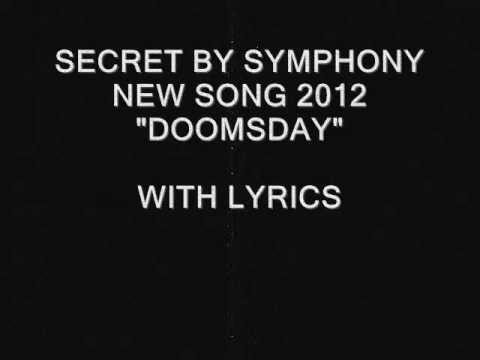 "NEW SONG 2012 ""SECRET BY SYMPHONY-DOOMSDAY"" WITH LYRICS"