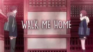♪ Nightcore ↬ Walk Me Home (Lyrics)