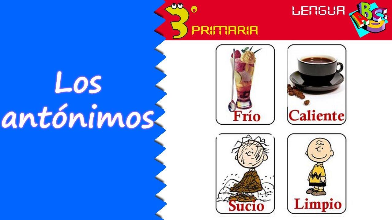 Lengua Castellana. 3º Primaria. Tema 5. Los antónimos