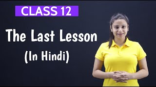 The Last Lesson Class 12 in Hindi | Last Lesson Class 12 | Full (हिन्दी में) Explained | With Notes - Download this Video in MP3, M4A, WEBM, MP4, 3GP