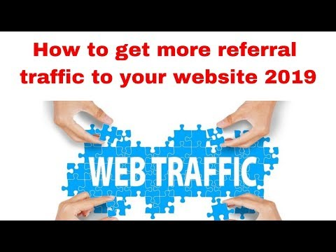 How to get more referral traffic to your website 2019