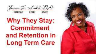 Why They Stay: Commitment and Retention in Long Term Care