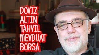 Atilla Yeşilada - Döviz - Altın -Tahvil - Mevduat - Borsa