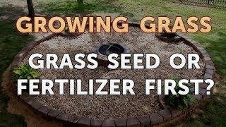 Grass Seed or Fertilizer First?