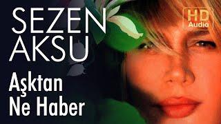 Sezen Aksu   Aşktan Ne Haber (Official Audio)