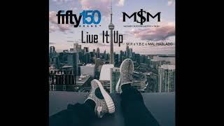 Live It Up (M.R x Y.B.E X MAL HABLADO)