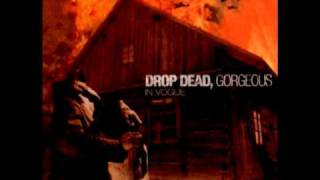 Drop Dead, Gorgeous - In Vogue W/Lyrics