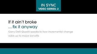 In Sync Video Series #2: If It Ain't Broke...Fix It Anyway!