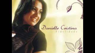 Danielle Cristina   Fidelidade
