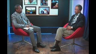 ESAT SPECIAL- Interview with Ato Andargachew Tsege. 8 June 2018 part 1
