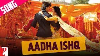 Aadha Ishq Song   Band Baaja Baaraat   Ranveer Singh