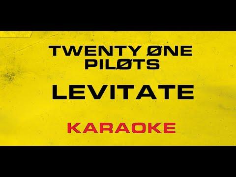 Twenty One Pilots - Levitate (Karaoke)
