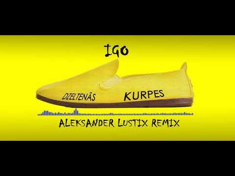 Igo- Dzeltenās Kurpes (DJ Aleksander Lustix Remix)