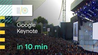 Google I/O 2018 Keynote in 10 minutes