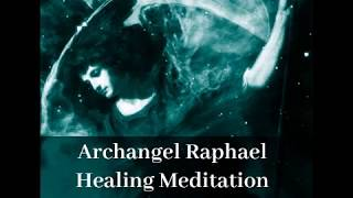 Archangel Raphael Guided Healing Meditation