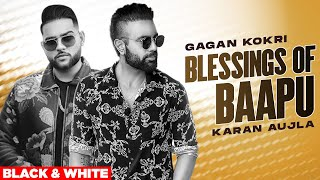 Blessings Of Baapu (Official B&W Video) | Gagan Kokri Ft. Yograj Singh | Latest Punjabi Songs 2020