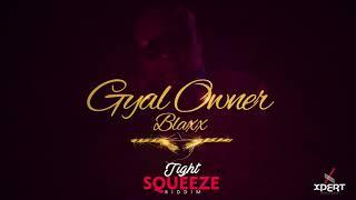 Gambar cover Blaxx - Gyal Owner (Tight Squeeze Riddim) [Trini Soca 2019]