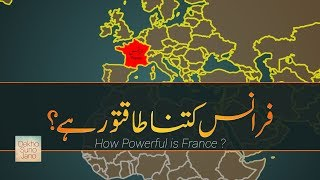 How Powerful is France? | Most Powerful Nations on Earth #3 | In Urdu