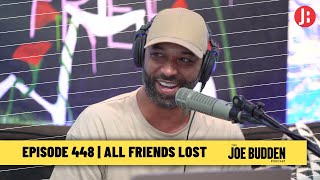 The Joe Budden Podcast - All Friends Lost
