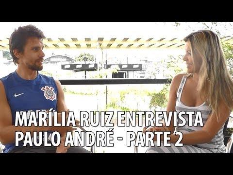 Marília Ruiz entrevista Paulo André - Parte 2