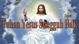 Gambar cover Lagu Rohani Kristen - Tuhan Yesus Sungguh Baik