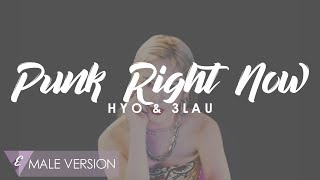 MALE VERSION | HYO & 3LAU   Punk Right Now
