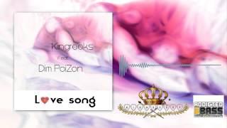 Kingreeks Feat. Dim PoiZon - Love Song (Original Mix)