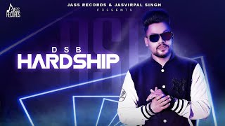 Hardship | (Full Song) | DSB | New Punjabi Songs 2019 | Latest Punjabi Songs 2019