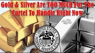 Gold & Silver Are TOO MUCH For The Cartel To Handle Right Now Without SIGNIFICANT Price Rise