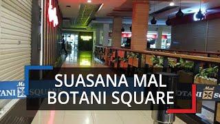 Suasana Mal Botani Square Kota Bogor yang Tutup Imbas Covid-19