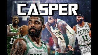 "Kyrie Irving Mix   ""CASPER"" Ft Takeoff (2018 19 Highlights)"