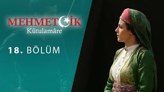 Mehmetcik Kutul Amare (Kutul Zafer) episode 18 with English subtitles