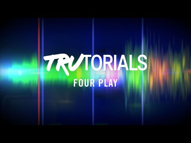 TRAKTOR TruTorials: Four Play | Native Instruments